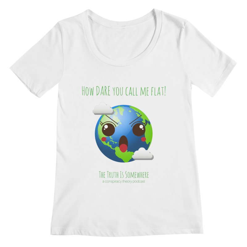 Not Flat Women's Regular Scoop Neck by The Truth Is Somewhere