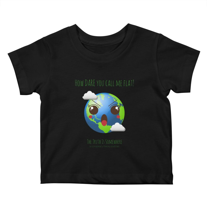 Not Flat Kids Baby T-Shirt by The Truth Is Somewhere