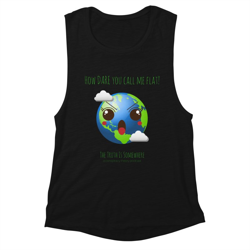 Not Flat Women's Tank by The Truth Is Somewhere