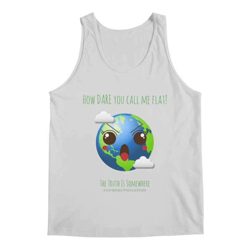 Not Flat Men's Tank by The Truth Is Somewhere
