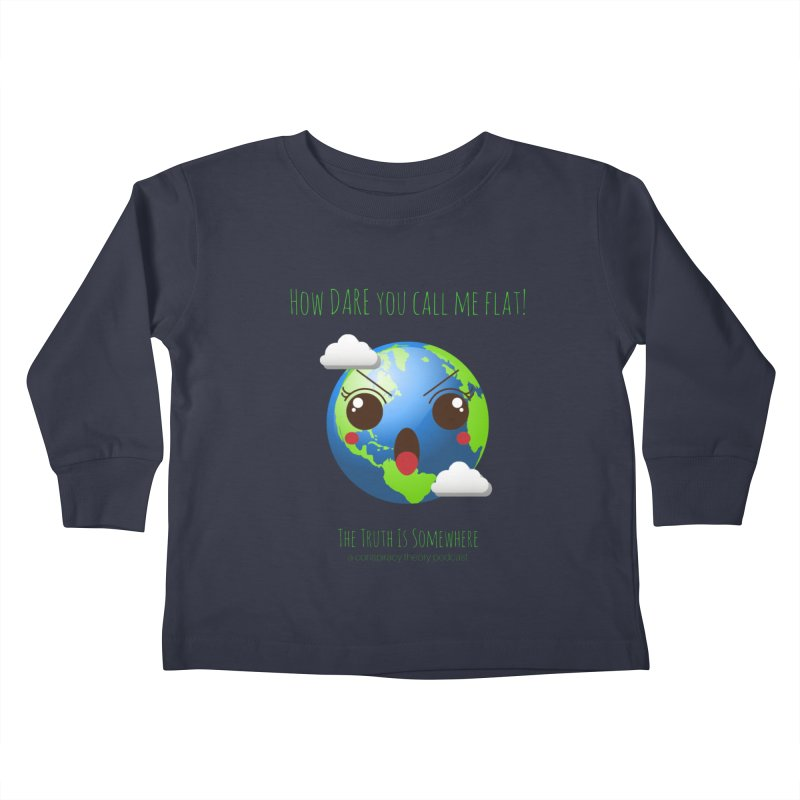 Not Flat Kids Toddler Longsleeve T-Shirt by The Truth Is Somewhere