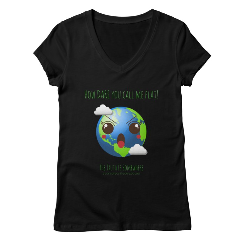 Not Flat Women's V-Neck by The Truth Is Somewhere