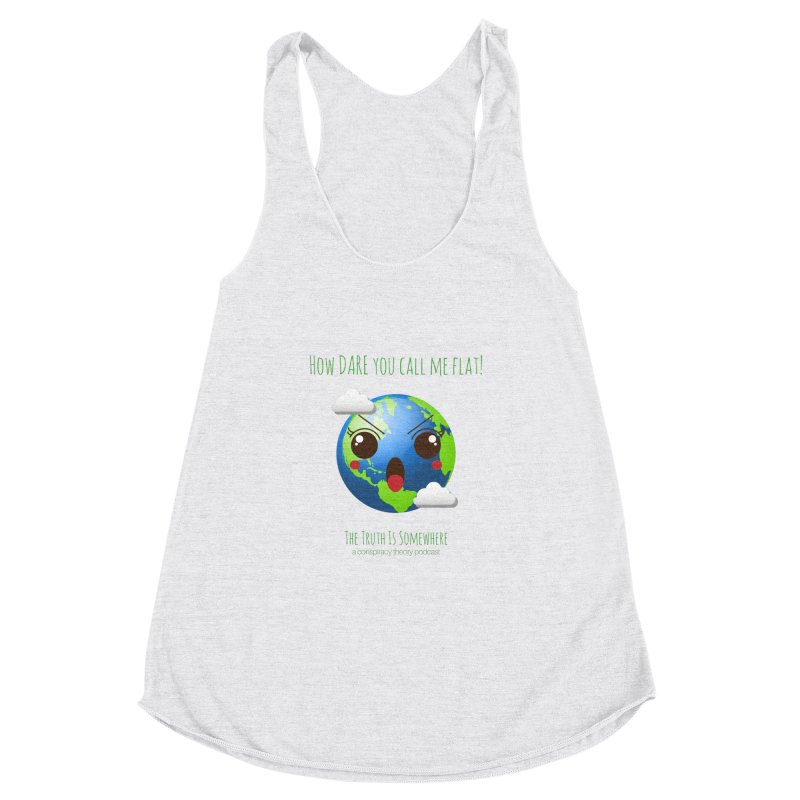 Not Flat Women's Racerback Triblend Tank by The Truth Is Somewhere