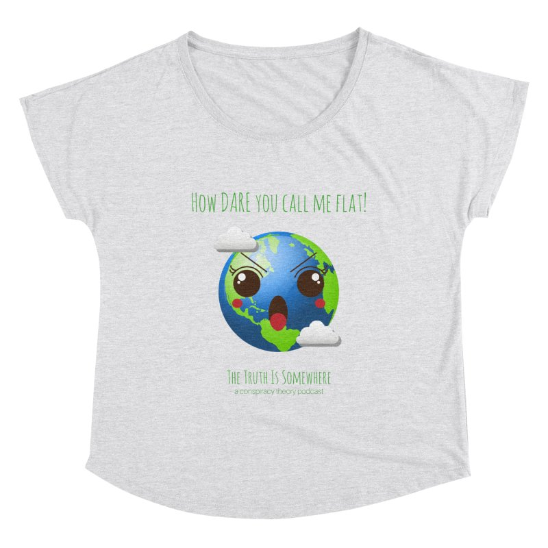 Not Flat Women's Scoop Neck by The Truth Is Somewhere
