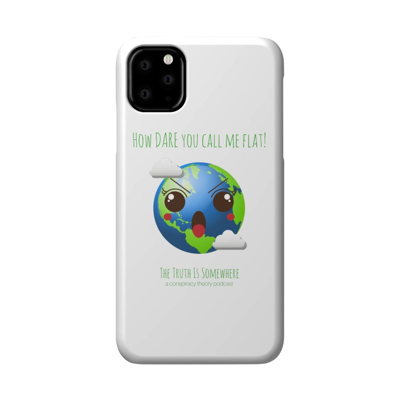 Not Flat Accessories Phone Case by The Truth Is Somewhere