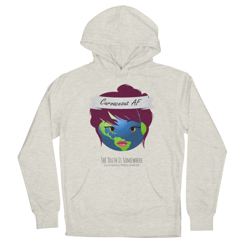 Curvaceous AF Women's French Terry Pullover Hoody by The Truth Is Somewhere