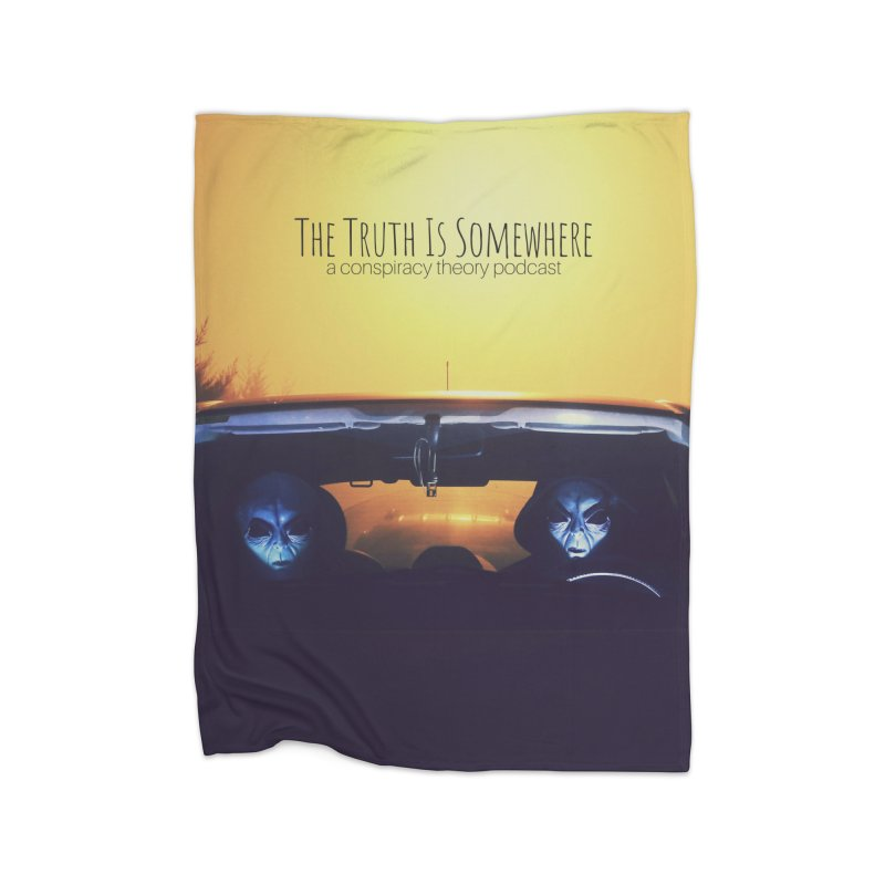 The Truth Is Somewhere Home Fleece Blanket Blanket by The Truth Is Somewhere
