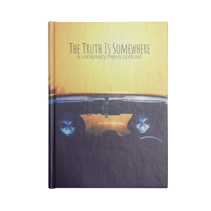 The Truth Is Somewhere Accessories Lined Journal Notebook by The Truth Is Somewhere