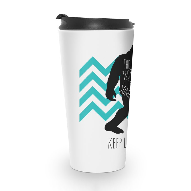 Keep Looking Accessories Travel Mug by The Truth Is Somewhere