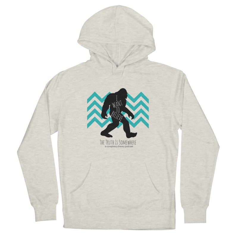 I Want To Believe Women's Pullover Hoody by The Truth Is Somewhere
