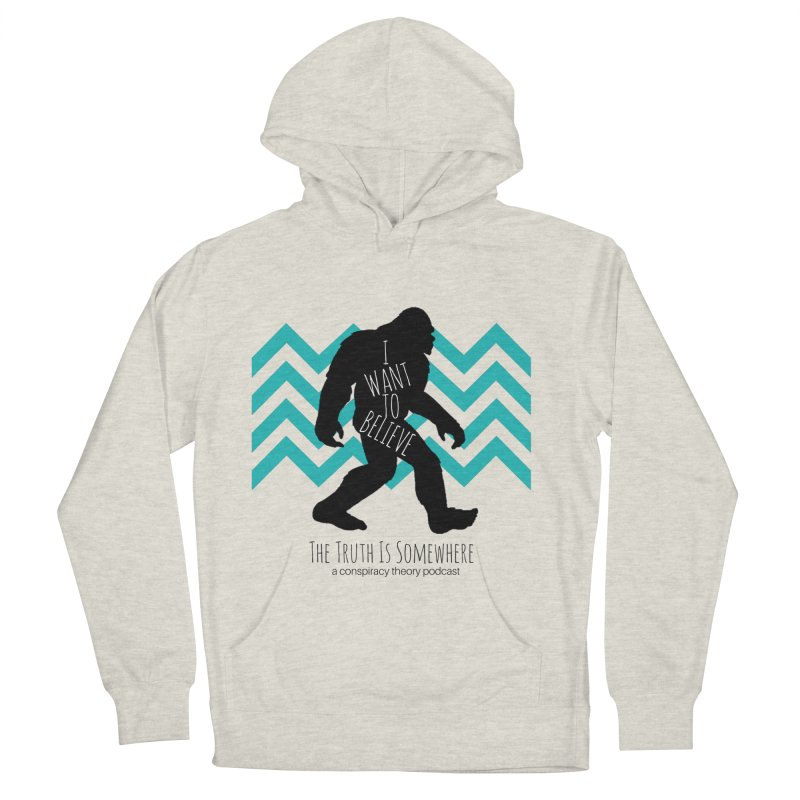 I Want To Believe Women's French Terry Pullover Hoody by The Truth Is Somewhere