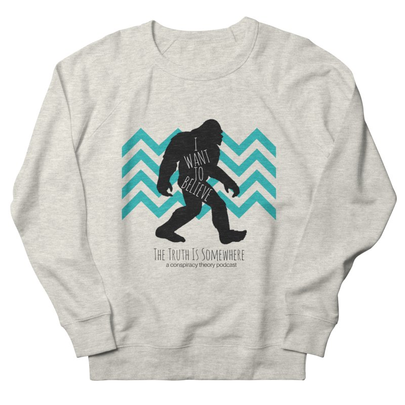 I Want To Believe Men's French Terry Sweatshirt by The Truth Is Somewhere