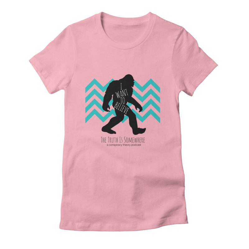 I Want To Believe Women's T-Shirt by The Truth Is Somewhere