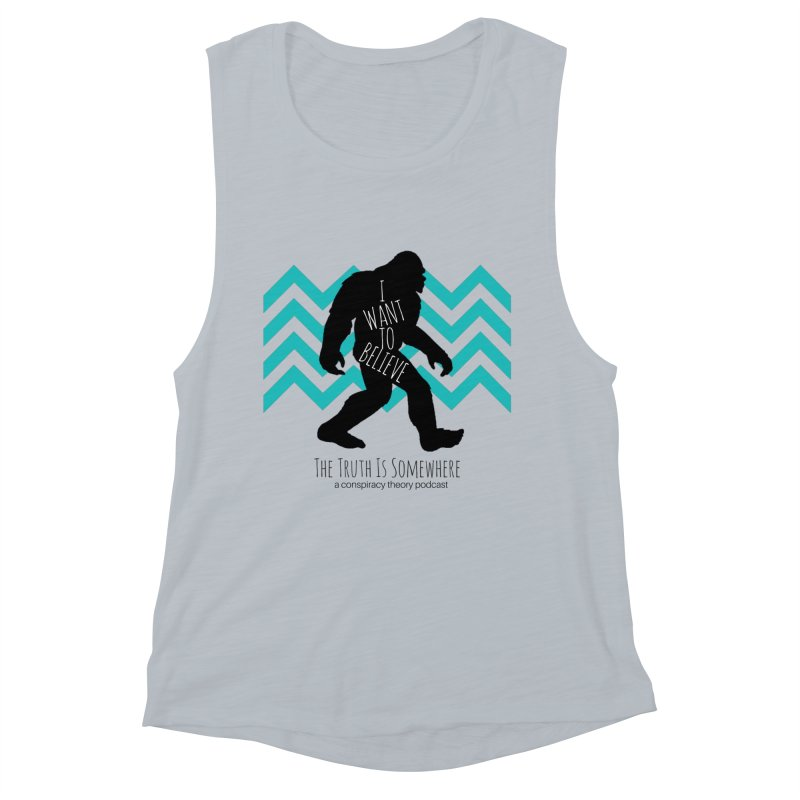 I Want To Believe Women's Tank by The Truth Is Somewhere