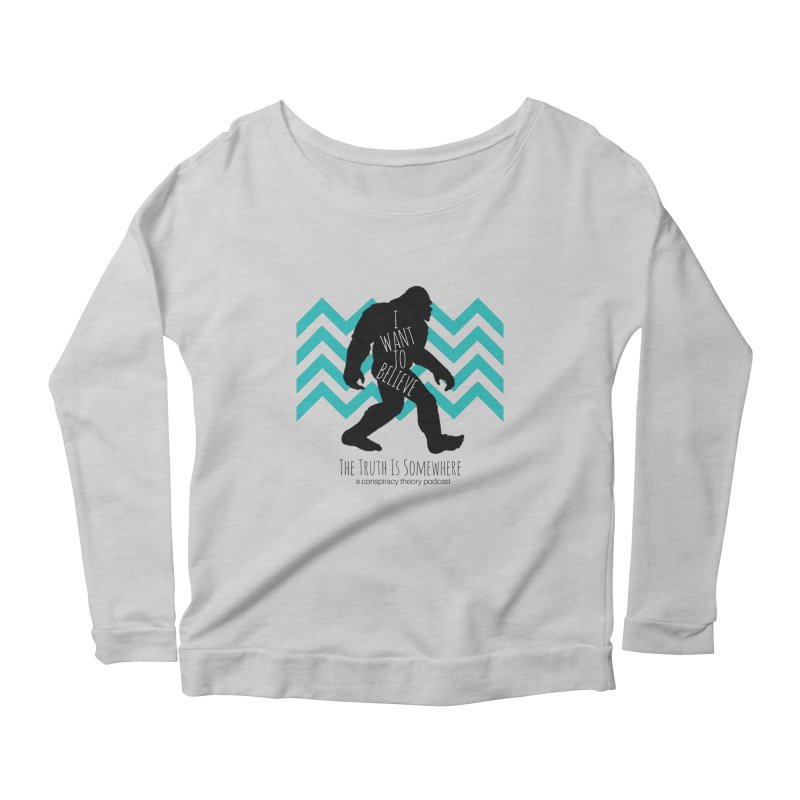 I Want To Believe Women's Longsleeve T-Shirt by The Truth Is Somewhere