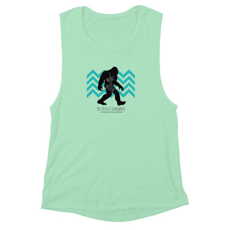 I Want To Believe Women's Muscle Tank by The Truth Is Somewhere