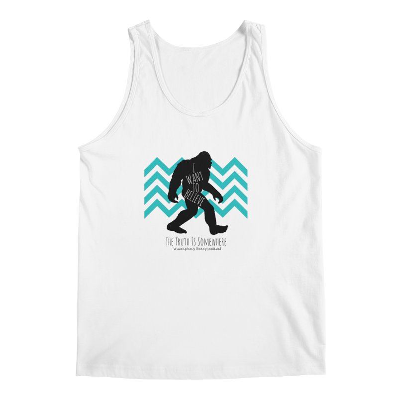 I Want To Believe Men's Regular Tank by The Truth Is Somewhere