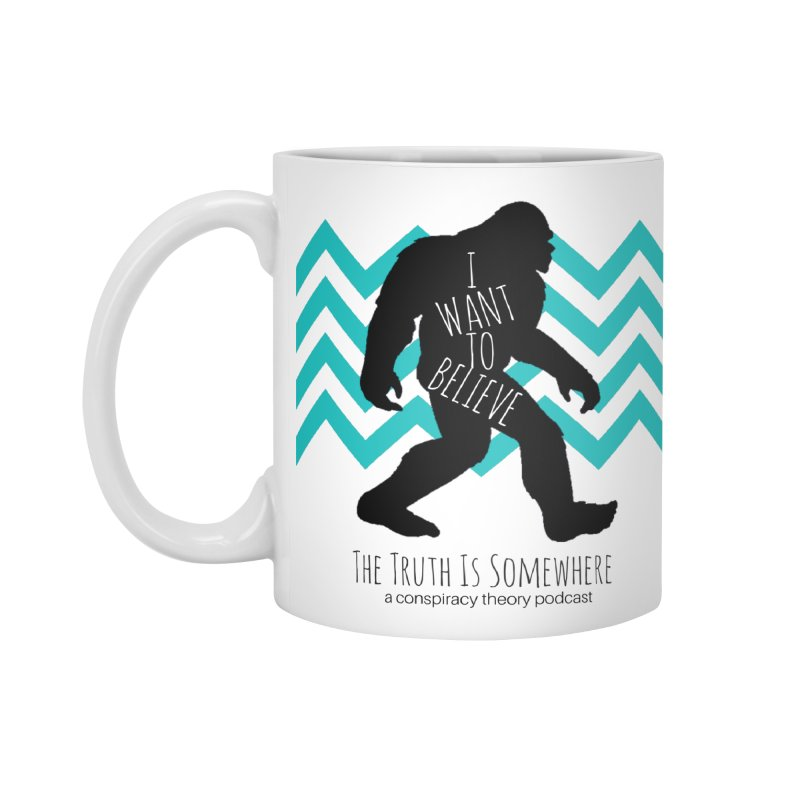 I Want To Believe Accessories Standard Mug by The Truth Is Somewhere