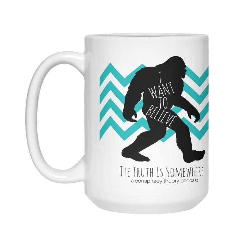 I Want To Believe Accessories Mug by The Truth Is Somewhere