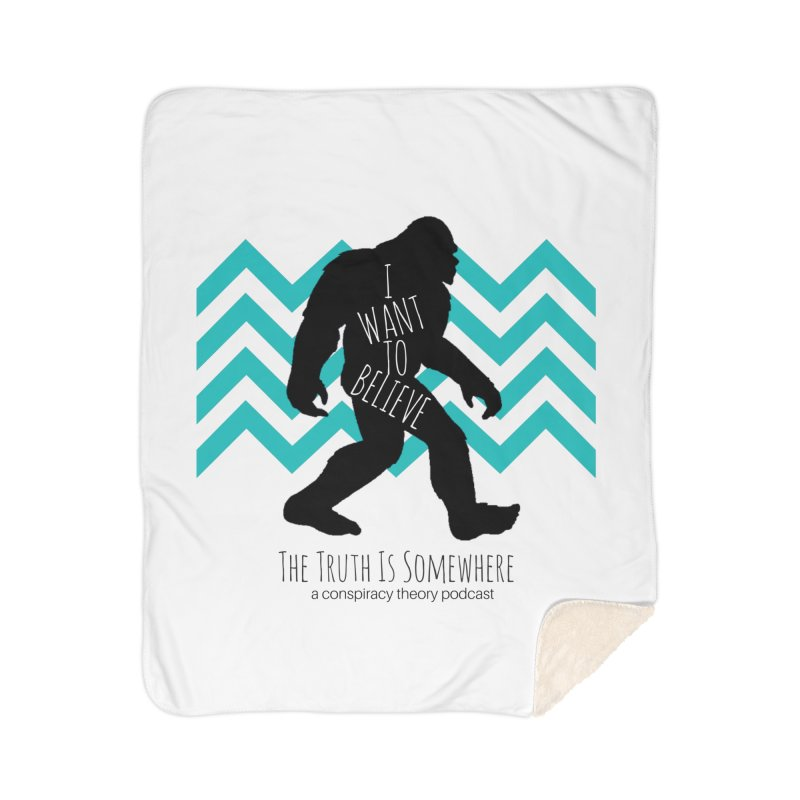I Want To Believe Home Sherpa Blanket Blanket by The Truth Is Somewhere