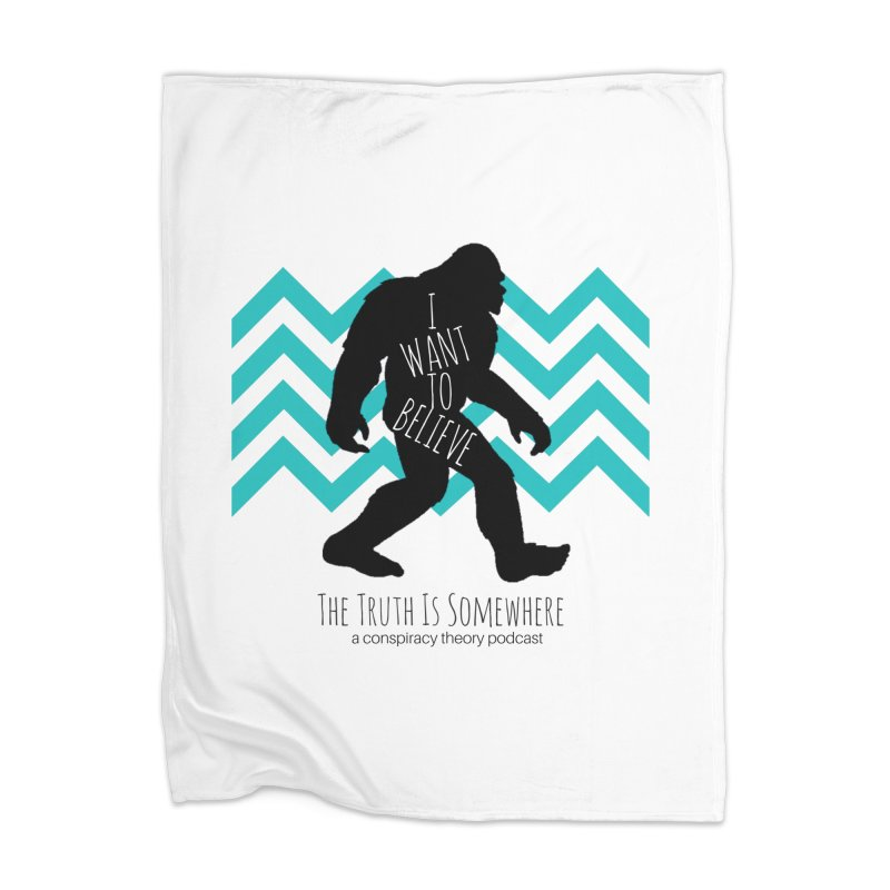 I Want To Believe Home Blanket by The Truth Is Somewhere