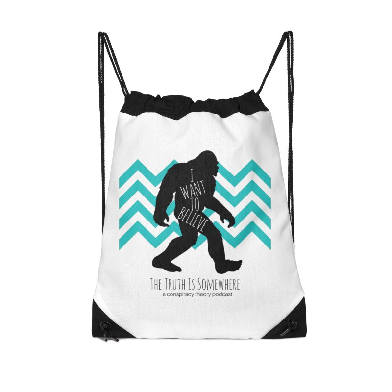 I Want To Believe Accessories Drawstring Bag Bag by The Truth Is Somewhere