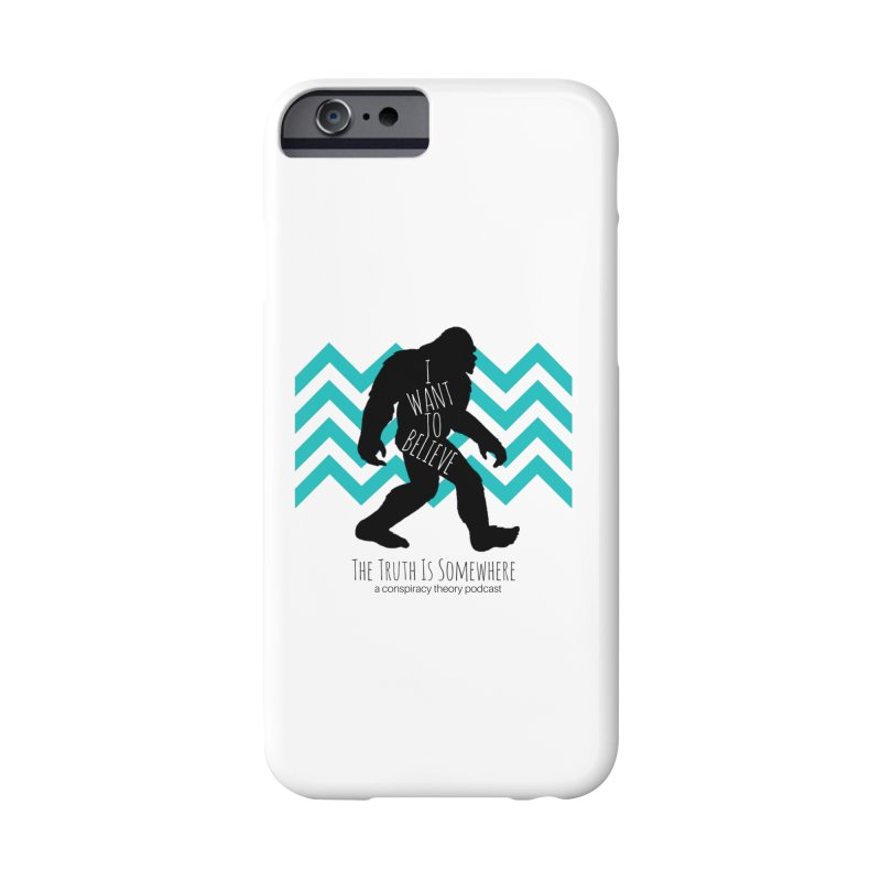 I Want To Believe Accessories Phone Case by The Truth Is Somewhere