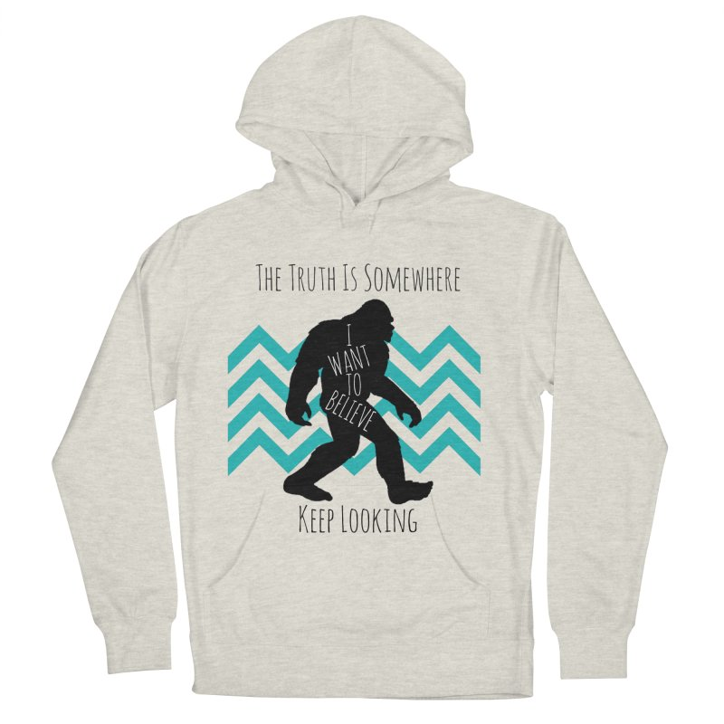 Look and Believe Women's French Terry Pullover Hoody by The Truth Is Somewhere
