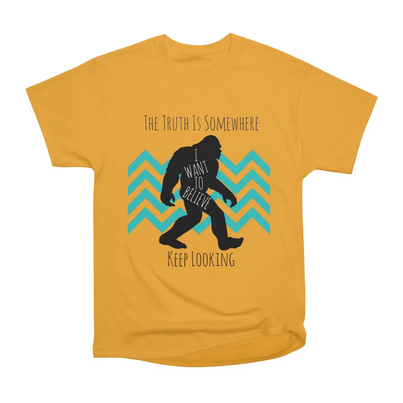 Look and Believe Women's Heavyweight Unisex T-Shirt by The Truth Is Somewhere
