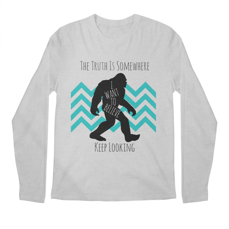 Look and Believe Men's Longsleeve T-Shirt by The Truth Is Somewhere