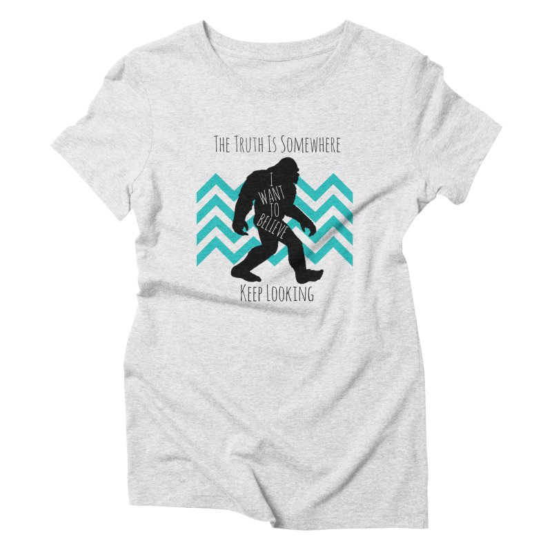 Look and Believe Women's T-Shirt by The Truth Is Somewhere