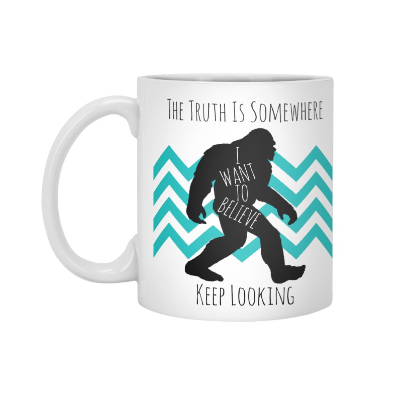 Look and Believe Accessories Standard Mug by The Truth Is Somewhere