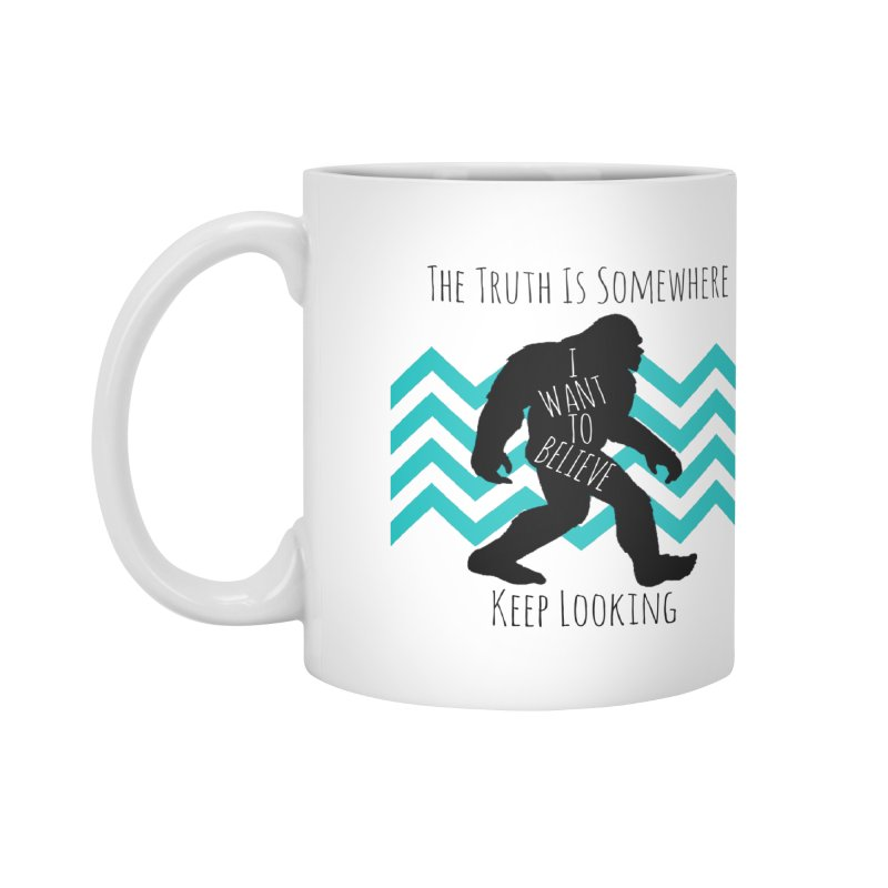 Look and Believe Accessories Mug by The Truth Is Somewhere
