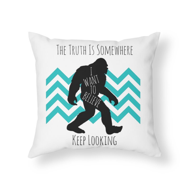 Look and Believe Home Throw Pillow by The Truth Is Somewhere