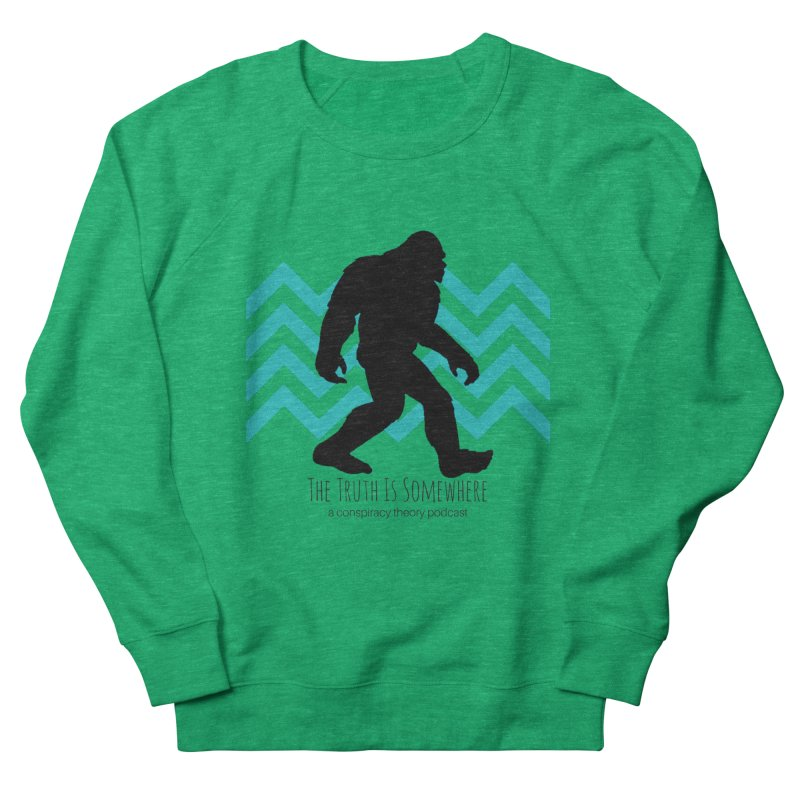 Bigfoot Is Somewhere Women's French Terry Sweatshirt by The Truth Is Somewhere