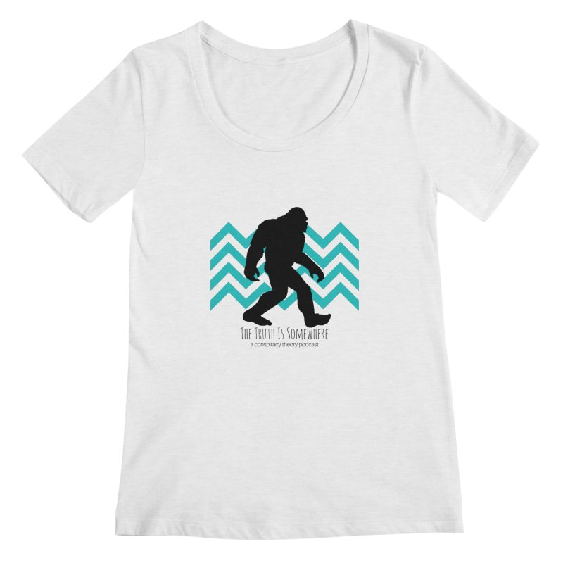 Bigfoot Is Somewhere Women's Regular Scoop Neck by The Truth Is Somewhere