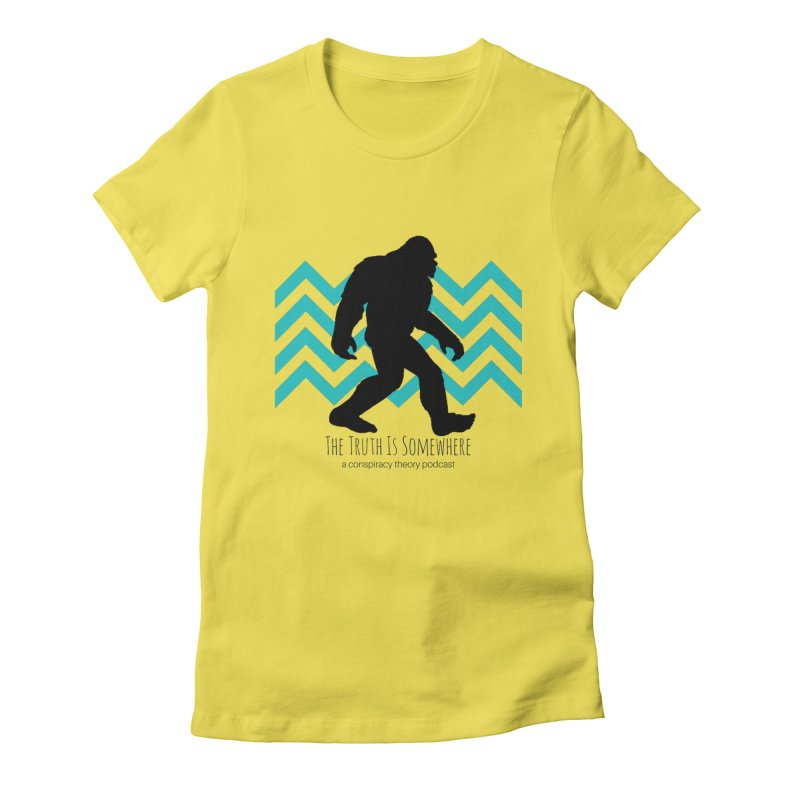 Bigfoot Is Somewhere Women's Fitted T-Shirt by The Truth Is Somewhere