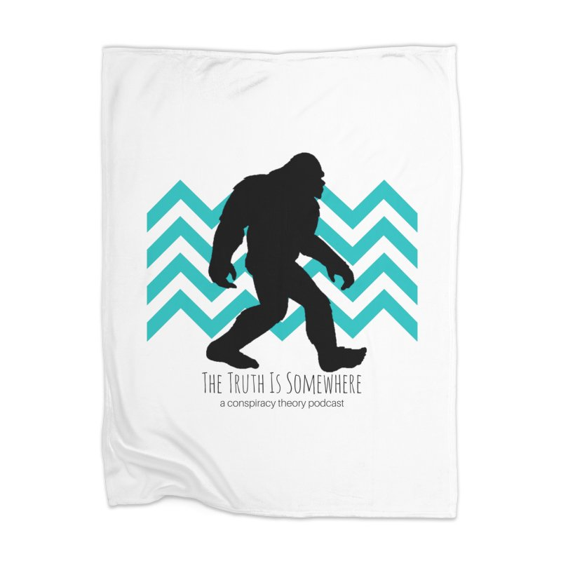 Bigfoot Is Somewhere Home Blanket by The Truth Is Somewhere