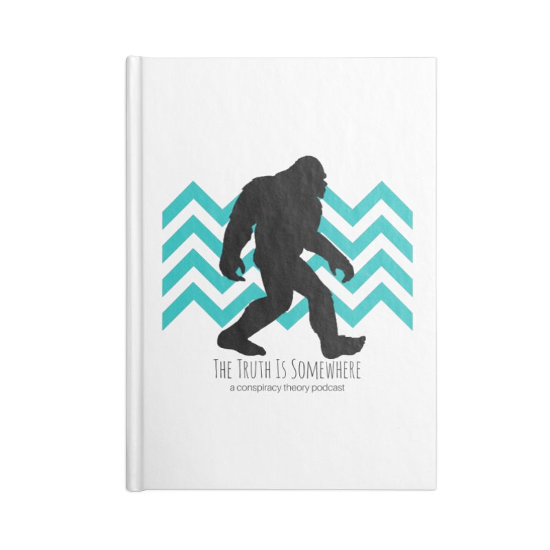 Bigfoot Is Somewhere Accessories Blank Journal Notebook by The Truth Is Somewhere