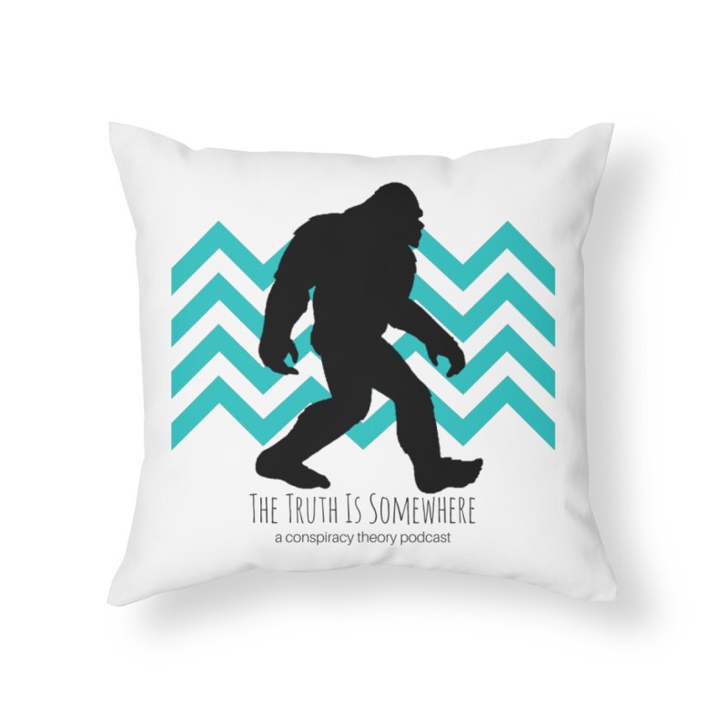 Bigfoot Is Somewhere Home Throw Pillow by The Truth Is Somewhere