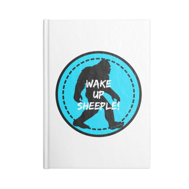 Wake Up Sheeple! Accessories Lined Journal Notebook by The Truth Is Somewhere