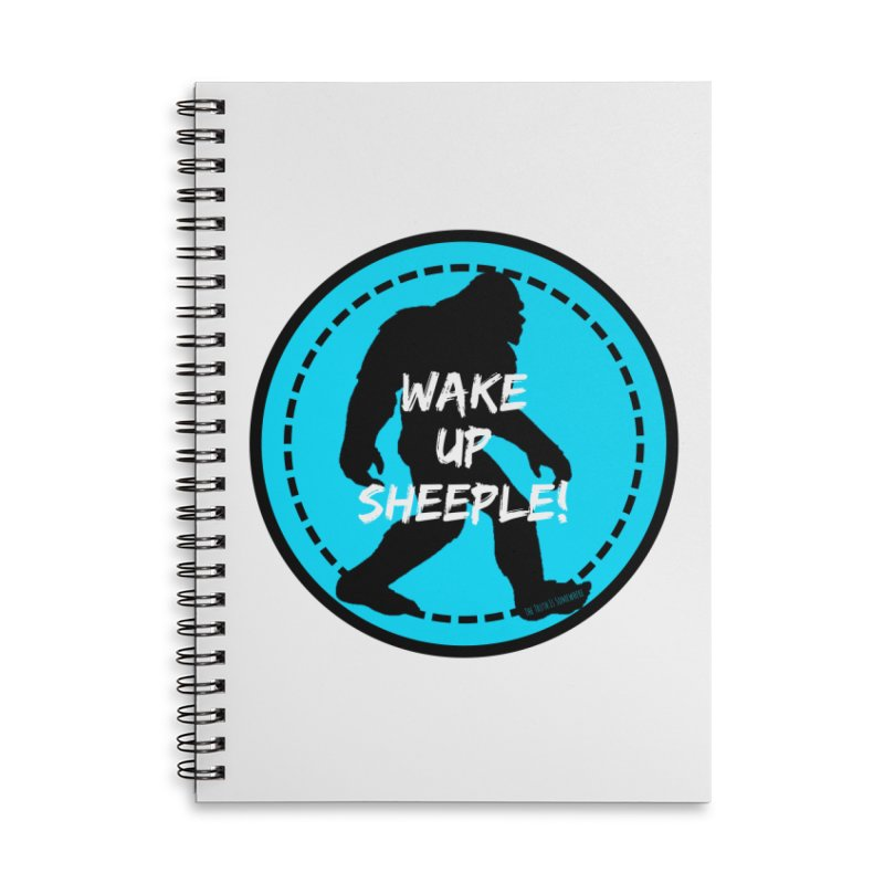 Wake Up Sheeple! Accessories Notebook by The Truth Is Somewhere