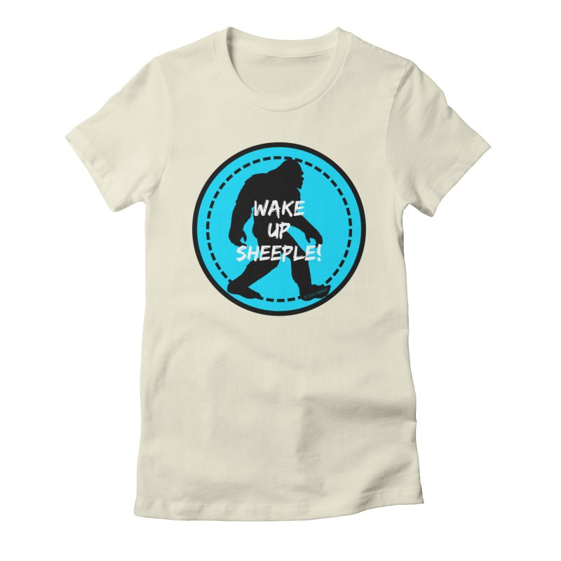 Wake Up Sheeple! Women's Fitted T-Shirt by The Truth Is Somewhere
