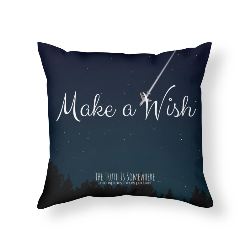 Make a Wish Home Throw Pillow by The Truth Is Somewhere
