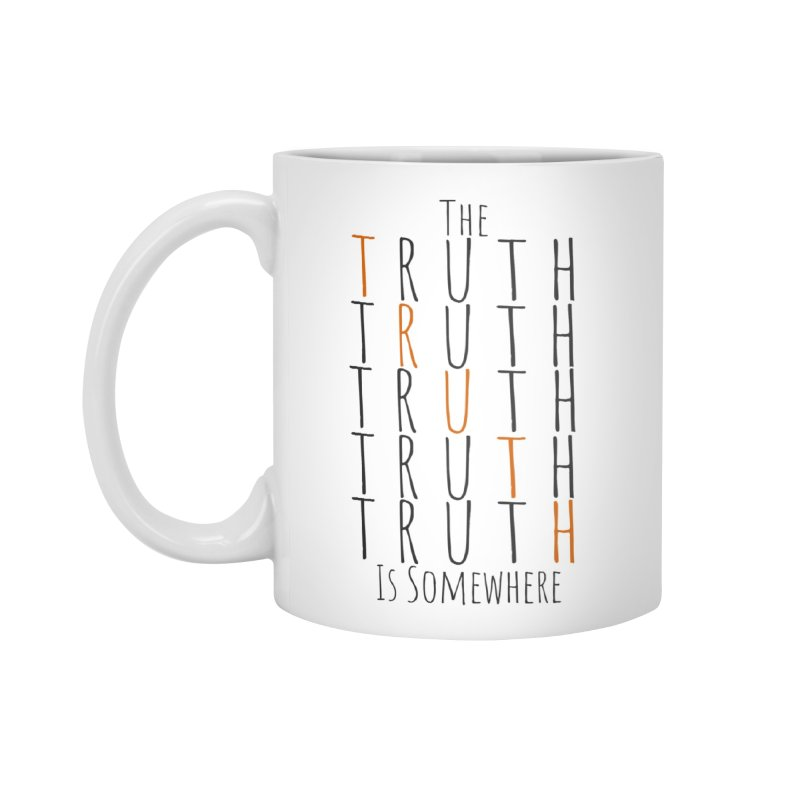 The Truth (Light Background) Accessories Mug by The Truth Is Somewhere