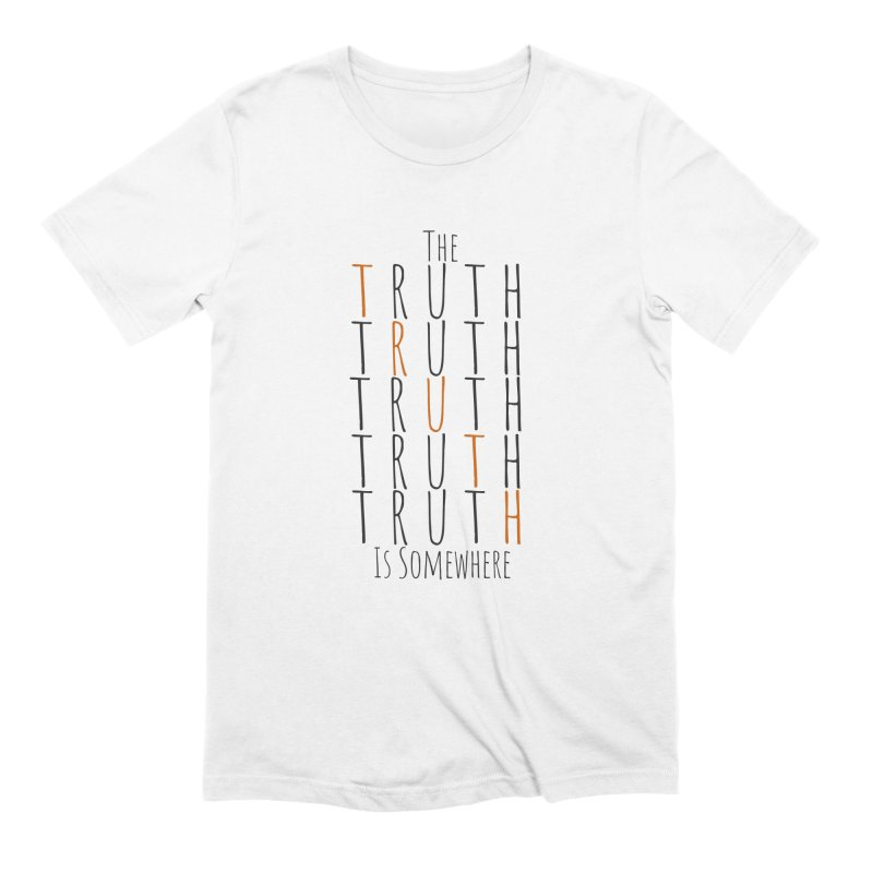 The Truth (Light Background) Men's T-Shirt by The Truth Is Somewhere
