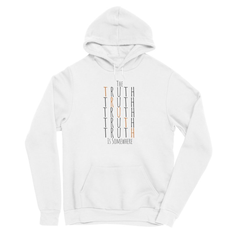 The Truth (Light Background) Women's Pullover Hoody by The Truth Is Somewhere