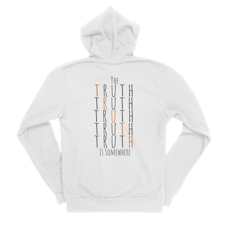 The Truth (Light Background) Women's Sponge Fleece Zip-Up Hoody by The Truth Is Somewhere