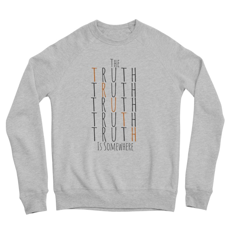 The Truth (Light Background) Men's Sponge Fleece Sweatshirt by The Truth Is Somewhere