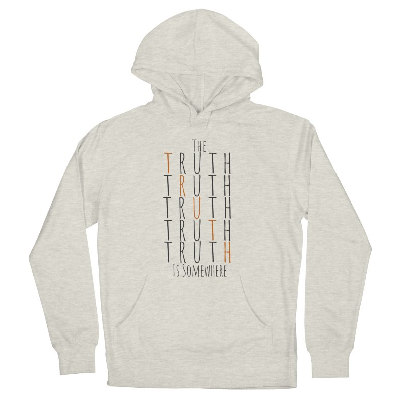 The Truth (Light Background) Men's French Terry Pullover Hoody by The Truth Is Somewhere
